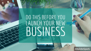 Do This Before You Launch Your New Business